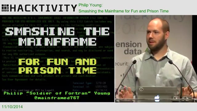 Philip Young - Smashing the Mainframe for Fun and Prison Time at Hacktivity, 2014